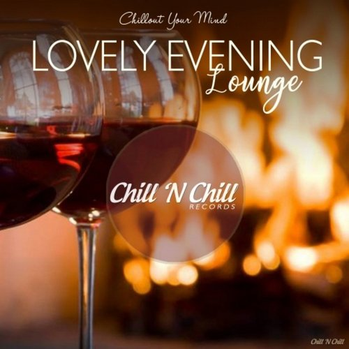 VA - Lovely Evening Lounge (Chillout Your Mind) (2019)